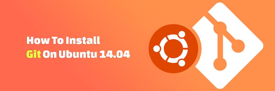 Cài đặt git trên ubuntu 14