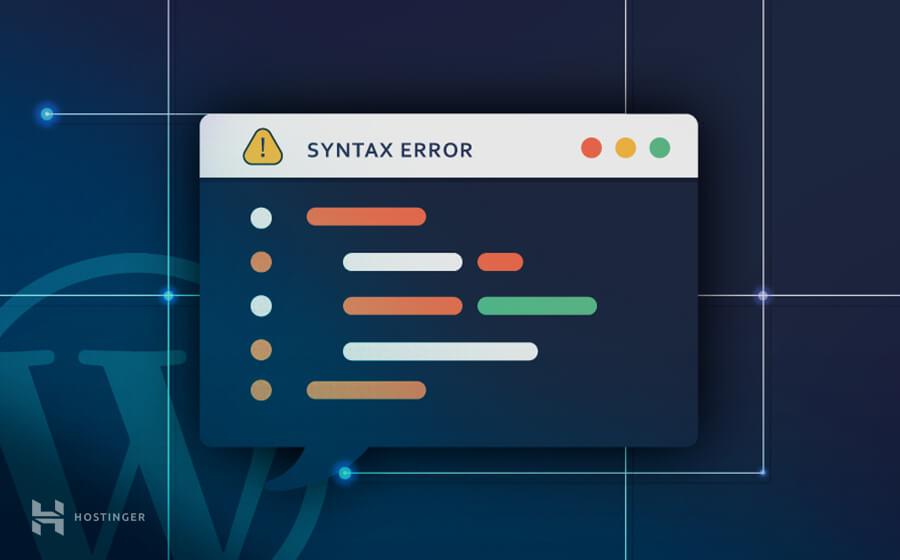 Làm thế nào để sửa lỗi WordPress syntax error
