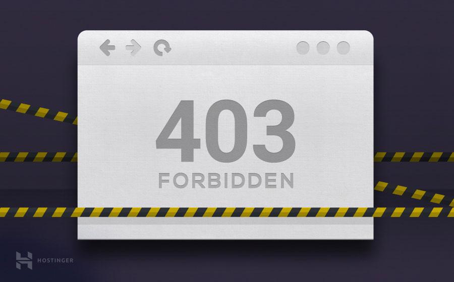 Lỗi 403 Forbidden error là gì và làm thế nào để sửa nó