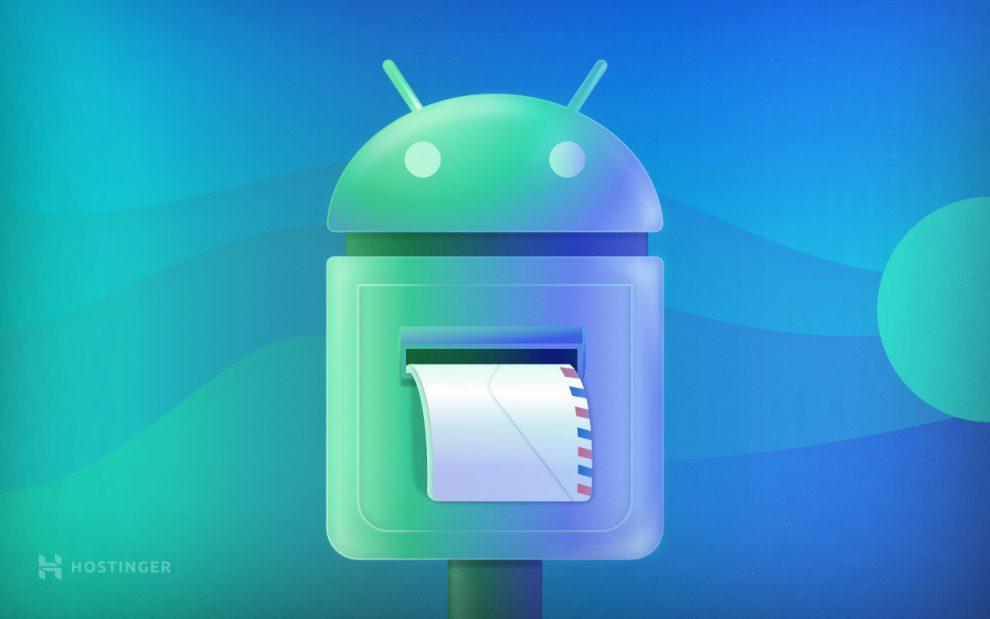 Cách thiết lập email trên điện thoại Android: Samsung, Google, LG