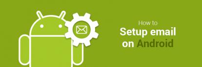 làm thế nào để thiết lập email trên điện thoại android