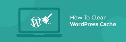 làm thế nào để xóa cache wordpress