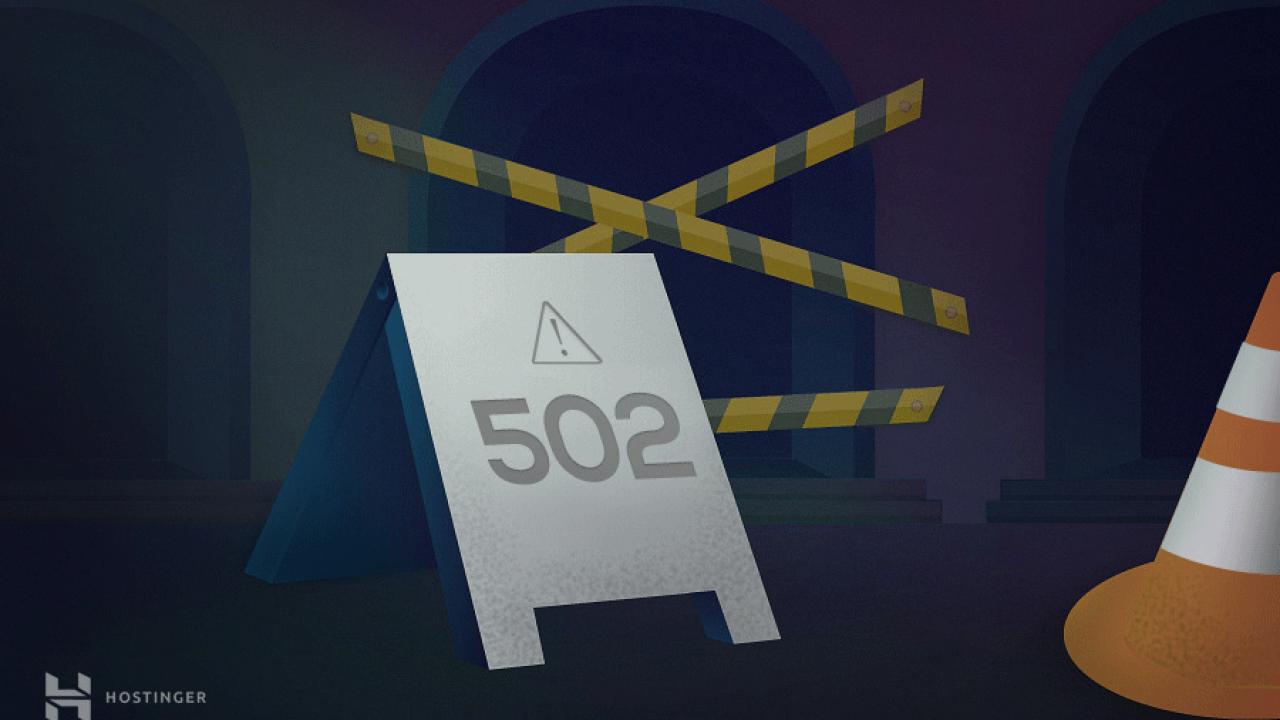 Làm thế nào để sửa lỗi 502 bad gateway
