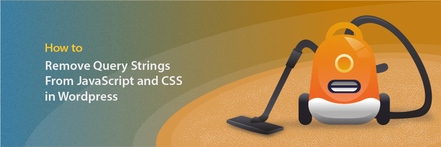 Cách remove query strings from static resources trong WordPress