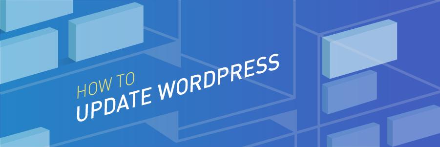 Làm thế nào để update WordPress – hướng dẫn toàn tập