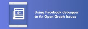 Sử dụng facebook debugger để sữa lỗi open graph meta tags