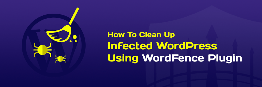 Cách quét mã độc WordPress và xóa malware trang web (2021)